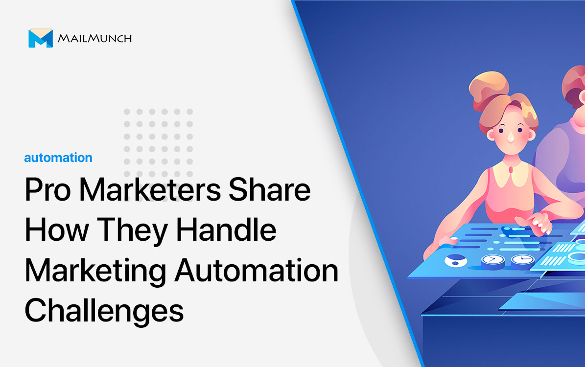 [Featured] 27 Pro Marketers Share How They Handle Marketing Automation Challenges