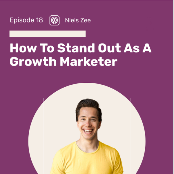 [Podcast] Growth Marketing Stories: How To Create Your Demand To Get Hired Without Connections & Resume
